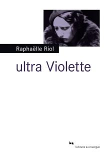 Ultra Violette - RaphaëlleRiol