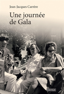 Une journée de Gala - Jean-JacquesCarrère