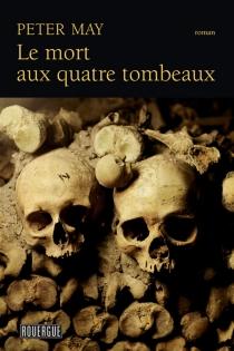 Le mort aux quatre tombeaux : roman policier - PeterMay