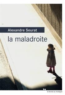 La maladroite - AlexandreSeurat