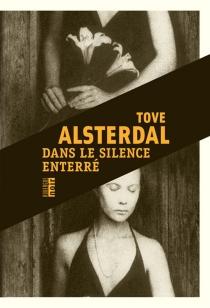 Dans le silence enterré - ToveAlsterdal