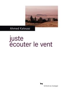 Juste écouter le vent - AhmedKalouaz