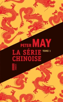 La série chinoise | Volume 1 - Peter May