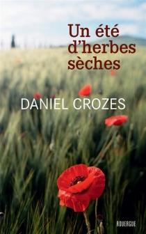 Un été d'herbes sèches - DanielCrozes