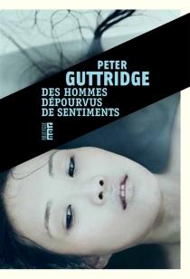 Des hommes dépourvus de sentiments - PeterGuttridge