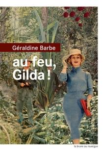 Au feu, Gilda ! - GéraldineBarbe