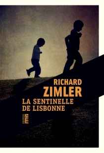 La sentinelle de Lisbonne - RichardZimler
