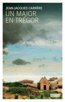 Un major en Trégor - Jean-JacquesCarrère