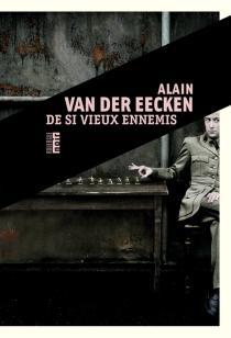 De si vieux ennemis - AlainVan Der Eecken
