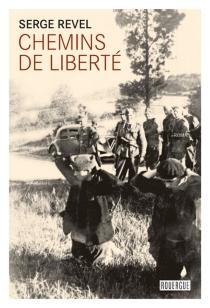 Chemins de liberté - SergeRevel