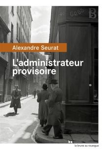 L'administrateur provisoire - AlexandreSeurat