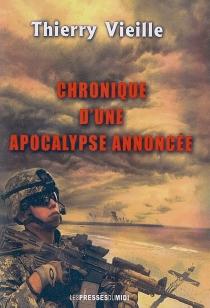 Chronique d'une apocalypse annoncée - ThierryVieille