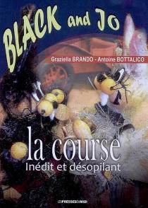 Black and Jo : la course : inédit et désopilant - AntoineBotallico