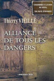 Alliance de tous les dangers - Thierry Vieille