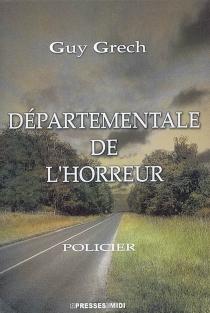 Départementale de l'horreur... : policier - GuyGrech