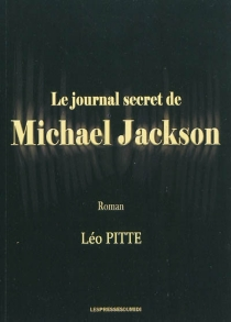 Le journal secret de Michael Jackson - Léo Pitte