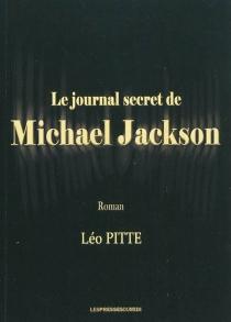 Le journal secret de Michael Jackson - LéoPitte