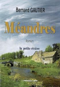 Méandres - BernardGautier