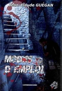 Modes d'emploi - Jean-ClaudeGuégan