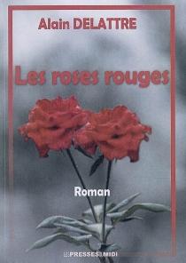 Les roses rouges - AlainDelattre