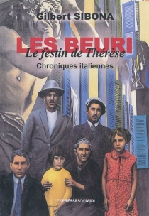 Les Beuri : le festin de Thérèse : chroniques italiennes - GilbertSibona