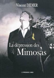 La dépression des mimosas - VincentDidier