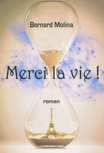 Merci la vie ! - BernardMolina