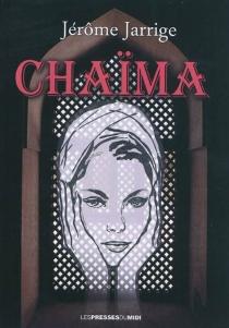 Chaïma ou Les démons du passé - JérômeJarrige