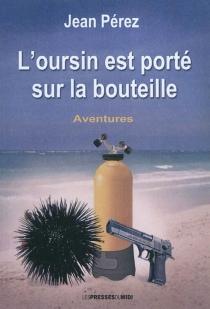 L'oursin est porté sur la bouteille - JeanPérez