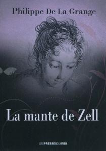 La mante de Zell - Philippe deLa Grange