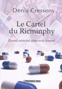 Le cartel du Ricminphy : quand minceur rime avec terreur - DenisCressens