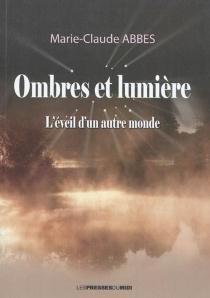Ombres et lumière - Marie-ClaudeAbbes