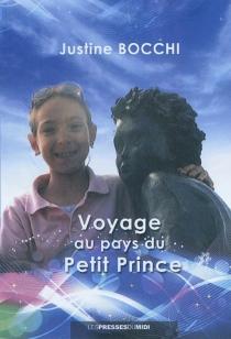 Voyage au pays du Petit Prince - JustineBocchi
