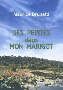 Des pépites dans mon marigot - MauriceBrunetti