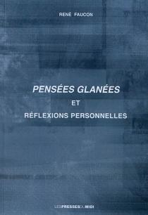 Pensées glanées et réflexions personnelles - RenéFaucon
