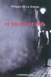 Le voleur de fées - Philippe deLa Grange