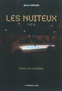 Les nuiteux : nouvelles policières - RenéCaplan
