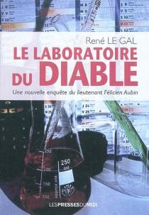 Une nouvelle enquête du lieutenant Félicien Aubin - RenéLe Gal