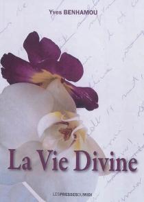 La vie divine - YvesBenhamou