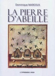 La pierre d'Abeille - DominiqueMarcoux
