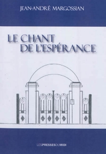 Le chant de l'espérance - Jean-AndréMargossian
