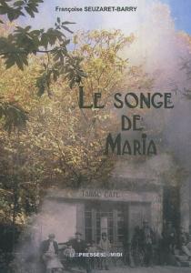 Le songe de Maria - FrançoiseSeuzaret-Barry