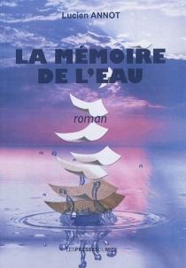 La mémoire de l'eau - LucienAnnot