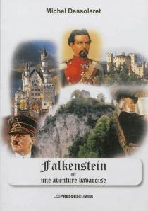 Falkenstein ou Une aventure bavaroise - MichelDessoleret