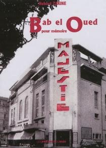 Bab el Oued : pour mémoire - HubertZakine