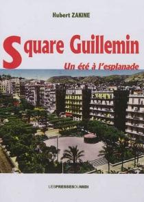 Square Guillemin : un été à l'esplanade - HubertZakine