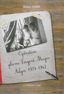 Opération plume Sergent-Major, Alger 1939-1942 - HubertZakine