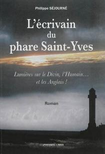 L'écrivain du phare Saint-Yves : lumières sur le divin, l'humain... et les Anglais ! - PhilippeSéjourné
