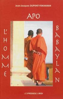 Apo : l'homme babaylan - Jean-JacquesDupont-Yokhanan