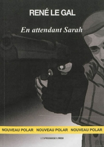 En attendant Sarah : roman policier - RenéLe Gal